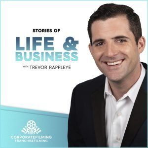 Life and Business a new podcast with Trevor Rappleye of CorporateFilming